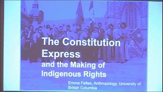 Emma Feltes: The Constitution Express and the Making of Indigenous Rights (PhDs Go Public)