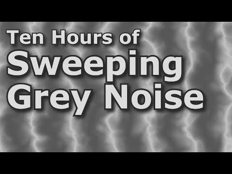 Sweeping Grey Noise - Ten Hours of Ambient...