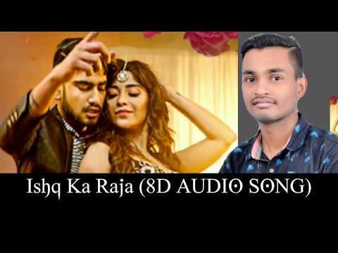 new-ishq-ka-raja-(8d-audio-song)-  -tiktok-most-popular-song-2019