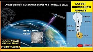 HAWAII HURRICANE NORMAN & OLIVIA Latest Updates (9/8/2018)