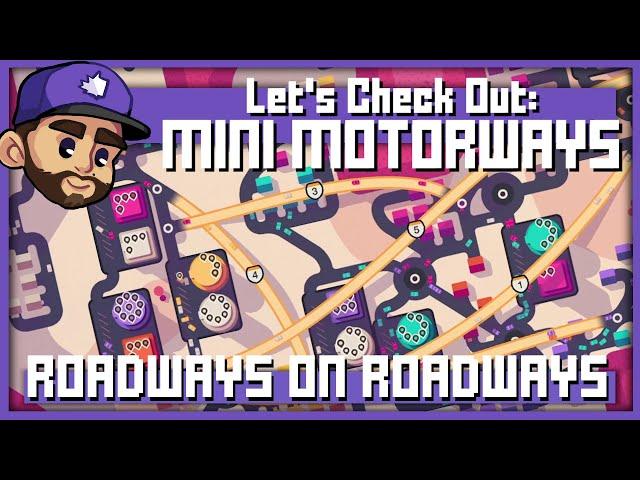 ROADWAYS    Let's Check Out: Mini Motorways
