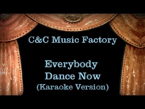 C&C Music Factory - Everybody Dance Now (Karaoke Version) Lyrics