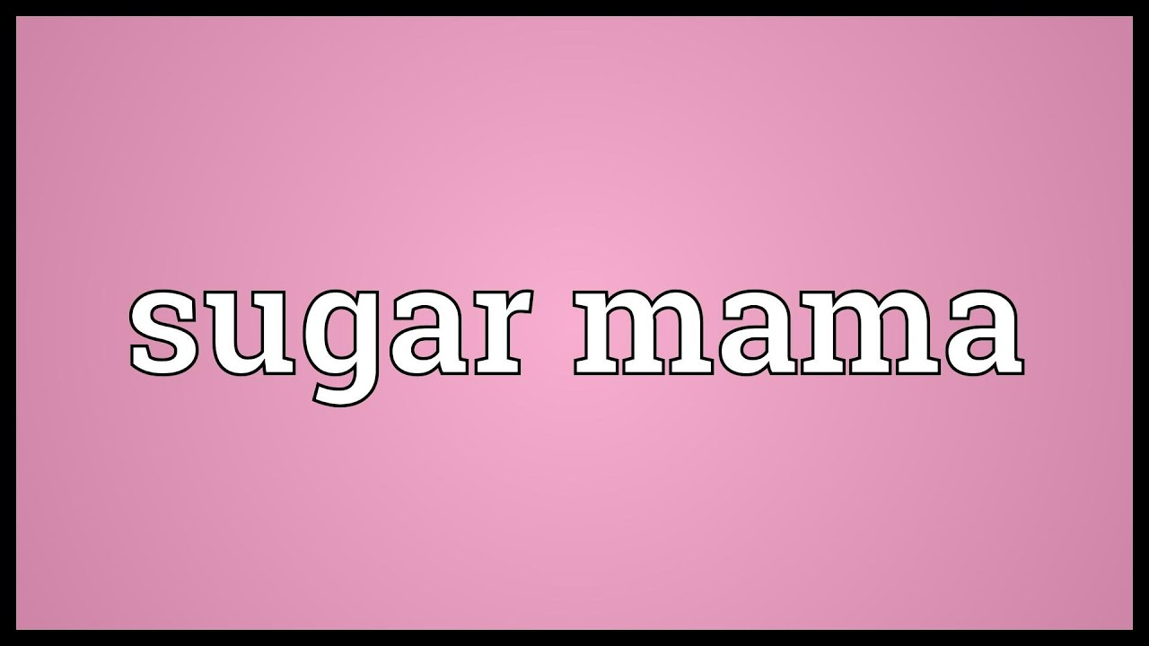 What is sugar mama mean