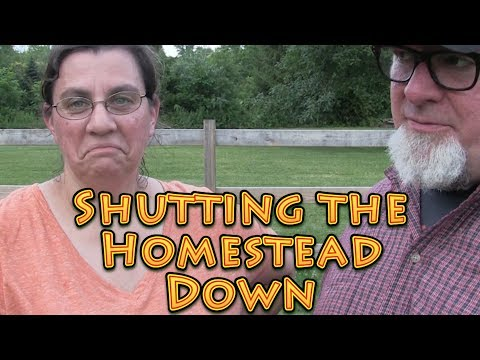 Shutting the Homestead Down pt1