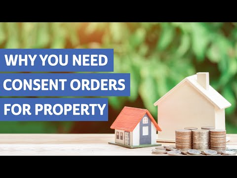 What are Consent Orders for Property?