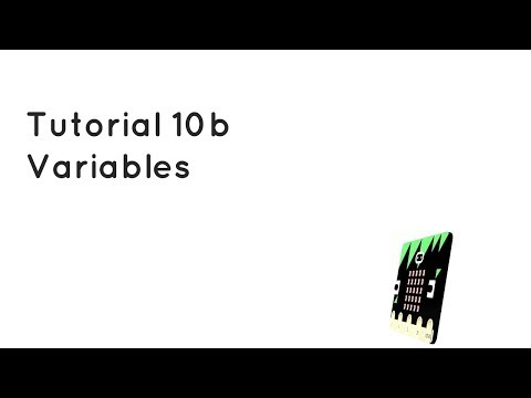 Microbit Tutorial 10b - Variables