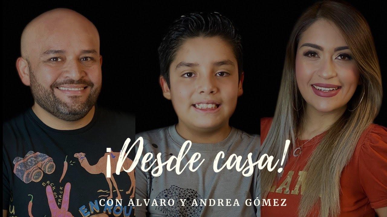 Mensaje Especial - Desde Casa con Alvaro y Andrea Gómez