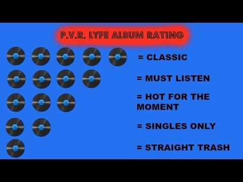 P.V.R. LYFE ALBUM RATING SYSTEM