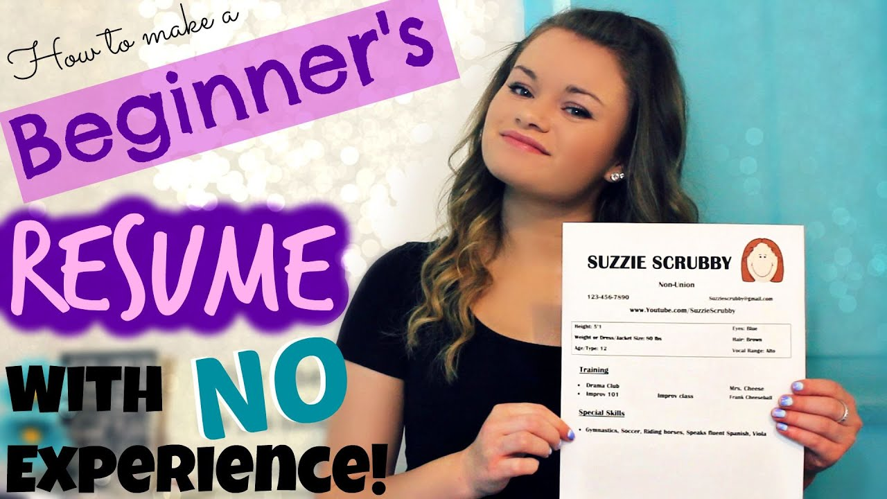 how to make a beginners acting resume w no experience youtube
