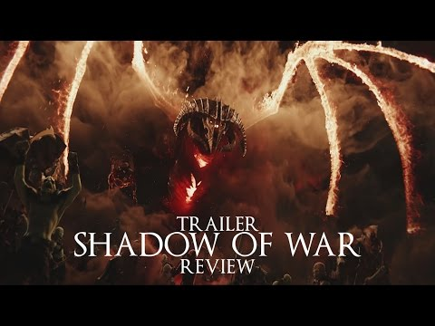 Shadow of War Trailer Review #armouredbalrogs