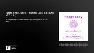 Releasing Muscle Tension Therapy (Jaw & Mouth -20 min)