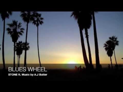 STONE - BLUES WHEEL (ft. A.J Butter)