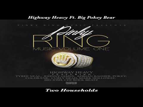 Highway Heavy Ft. Pokey Bear - Two House Holds