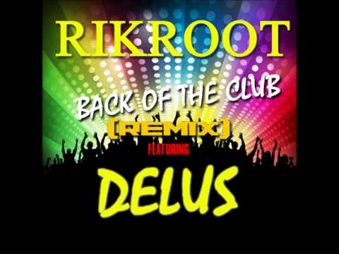 Back of The Club (Remix)-Rikroot feat Delus
