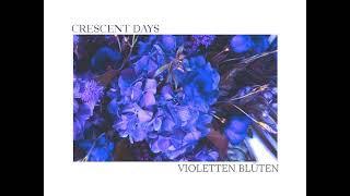 Crescent Days - Violetten Bl?ten (Full EP)