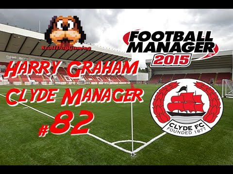Football Manager 2015 Re - Replay Ep 82 Harry Graham ScottDogGaming HD