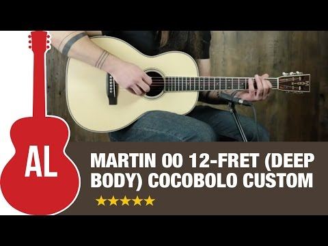 Martin 00 12-fret (Deep Body) Cocobolo Custom Review