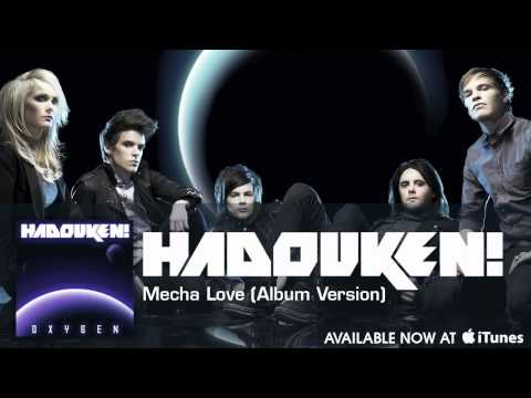 Hadouken!  Mecha Love Album Version Audio
