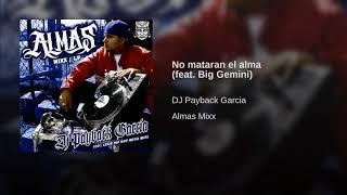 Download Dj Payback Garcia - No mataran el alma feat.  Big Gemini MP3 song and Music Video