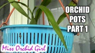Choosing orchid pots Part 1 - Pots suited for orchids