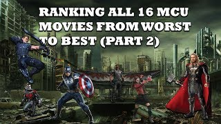 Ranking All 16 MCU Movies from Worst to Best, Part 2 (including Spider-Man: Homecoming)