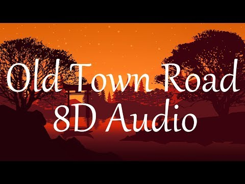 Lil Nas X - Old Town Road Ft. Billy Ray Cyrus (8D AUDIO)