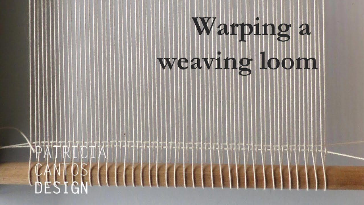 Warp A Loom   Weaving Lesson For Beginners   YouTube