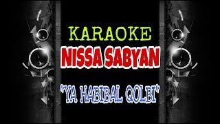 Nissa Sabyan Ya Habibal Qolbi (Karaoke Tanpa Vokal)