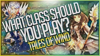 Tales of Wind - What Class Should You Play? (Laplace M) New MMORPG 2019