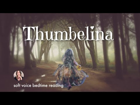 Bedtime Story for Grown Ups (Thumbelina) / Softly Spoken Story with Female Voice for Sleep