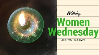 Witchy Women Wednesday: Ember & Arwen Talk About Witchy Things