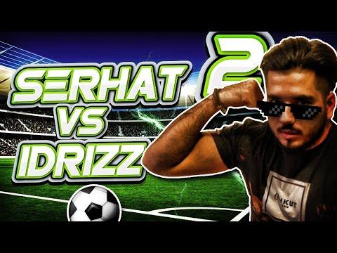 SERHAT VS IDRIZZ 2