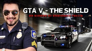 GTA V - THE SHIELD : Un giorno di ordinaria follia