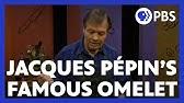 Learn Jacques Pépin's famous omelet techniques