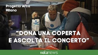 Milano, ecco 'Dona una coperta e ascolta il concerto'