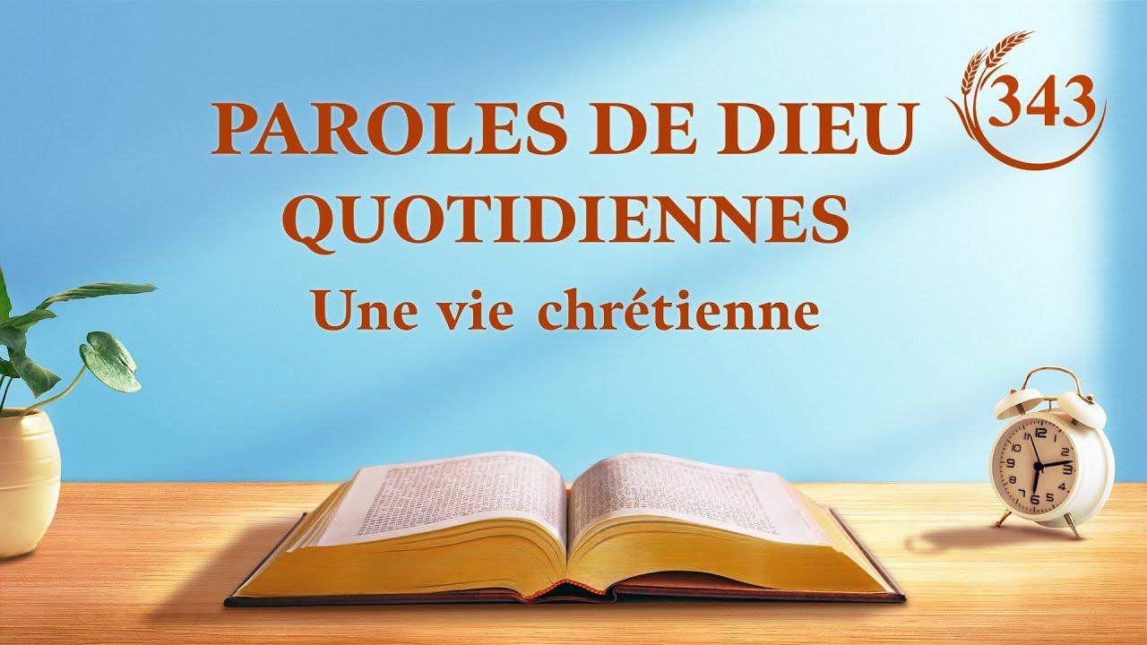 Paroles de Dieu quotidiennes   « Paroles pour les jeunes et les vieux »   Extrait 343