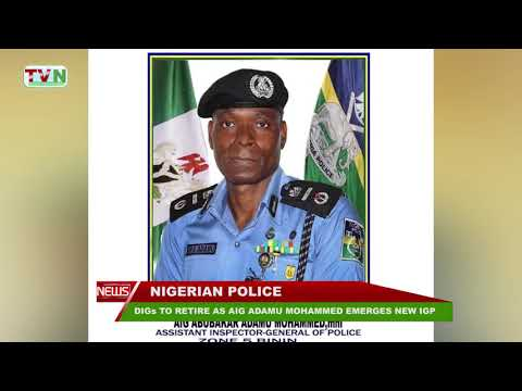 DIGs TO RETIRE AS AIG ADAMU MOHAMMED EMERGES NEW IGP ...