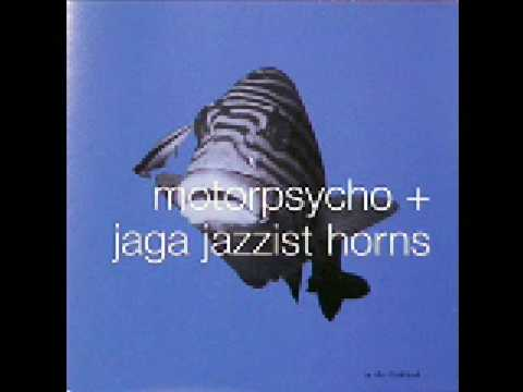 Motorpsycho & Jaga Jazzist Horns - Pills, Powders and Passion Plays
