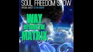 way beyond the matrix sevan bomar lokesh baba 06 14 14