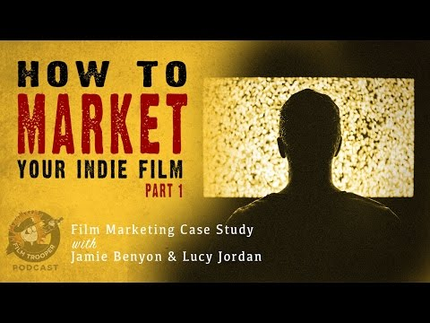 [Podcast] How to Market Your Indie Film (Part 1)