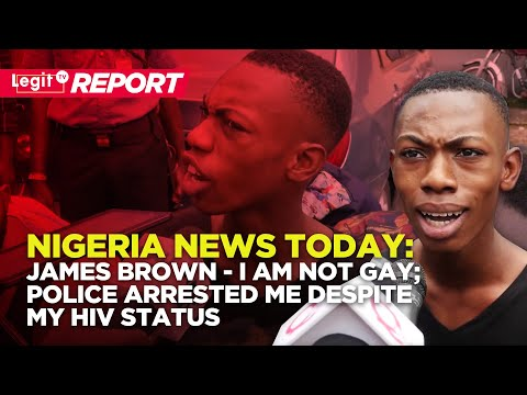 Nigeria News Today: James Brown - I am not GAY; Police Arrested Me Despite My HIV Status Naij.com TV