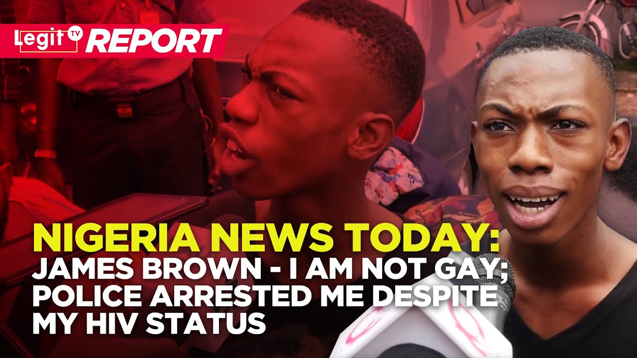 Nigeria News Today: I am not GAY; Police Arrested Me Despite My HIV Status | Naij.com TV