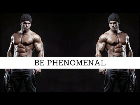 BE PHENOMENAL | Fitness Motivational Video
