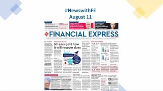 News with Financial Express Aug 11th, 2020 | News Analysis by Sunil Jain, Managing Editor, FE