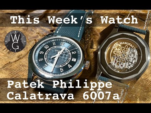 This Week's Watch - NEW Patek Philippe Calatrava 6007A - I've Actually Got One!