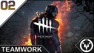 TEAMWORK | Dead By Daylight | 02