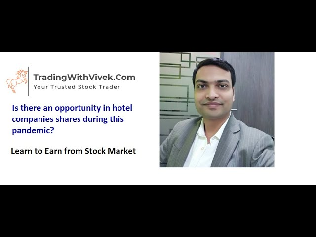 Is there an opportunity in hotel companies shares during this pandemic? Watch the complete video.