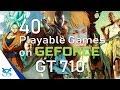 40 Juegos Jugables en NVIDIA GeForce GT 710