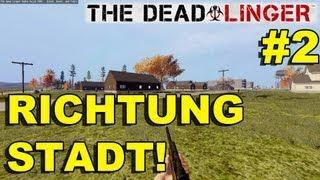 The Dead Linger Gameplay (Alpha) #2: Richtung Stadt!
