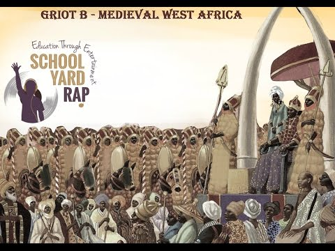 Griot B - Medieval West Africa (Black History Rap)